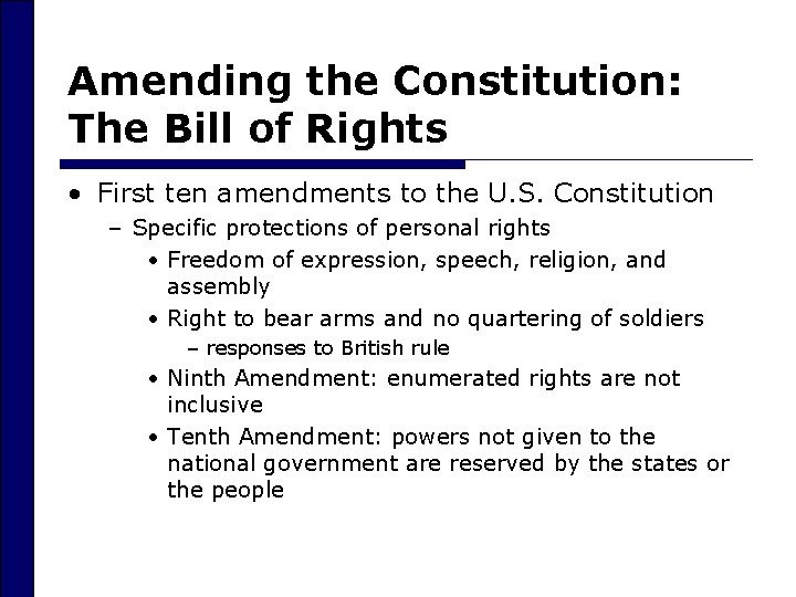 Amending the Constitution: The Bill of Rights • First ten amendments to the U.