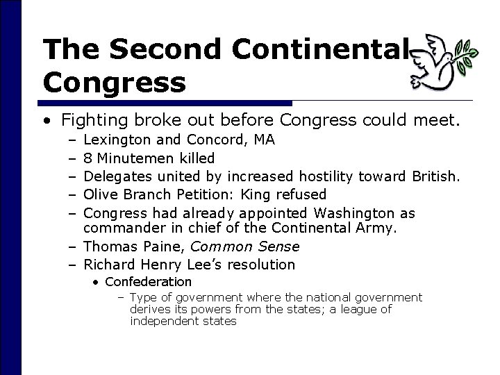 The Second Continental Congress • Fighting broke out before Congress could meet. – –