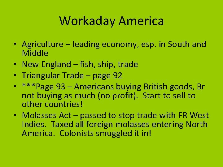 Workaday America • Agriculture – leading economy, esp. in South and Middle • New