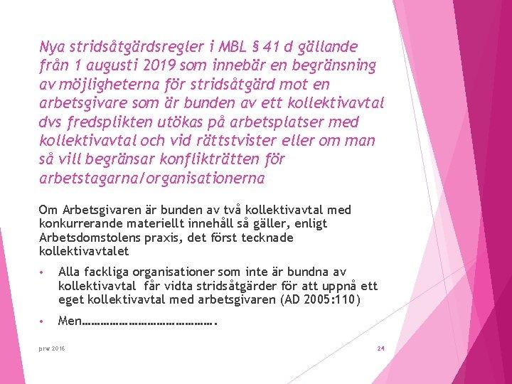Nya stridsåtgärdsregler i MBL § 41 d gällande från 1 augusti 2019 som innebär