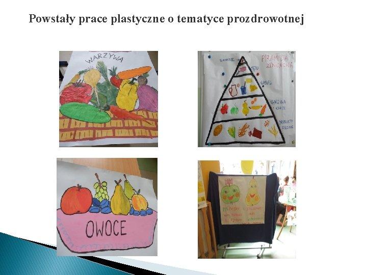 Powstały prace plastyczne o tematyce prozdrowotnej
