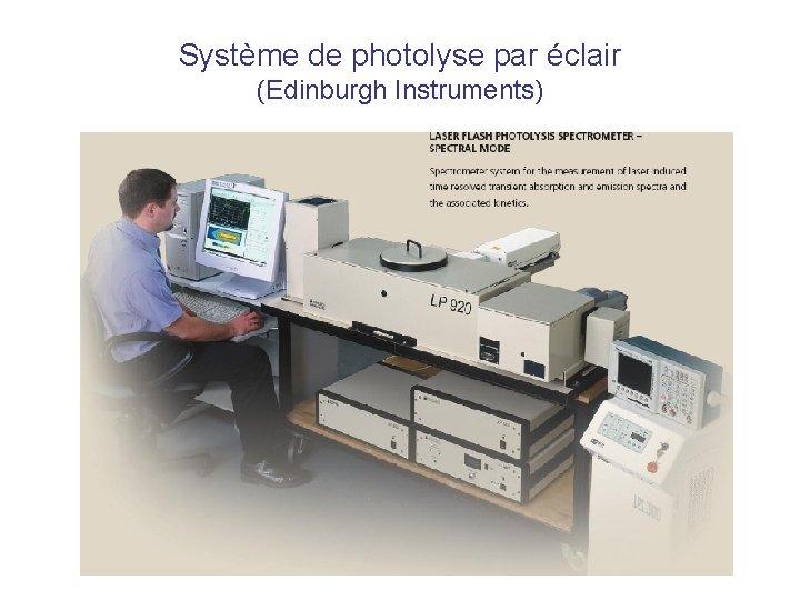 Système de photolyse par éclair (Edinburgh Instruments)