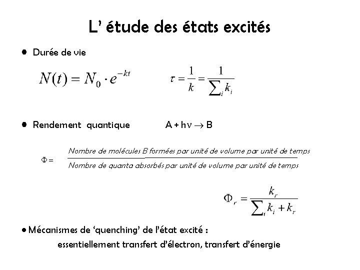 L' étude des états excités • Durée de vie • Rendement quantique = A