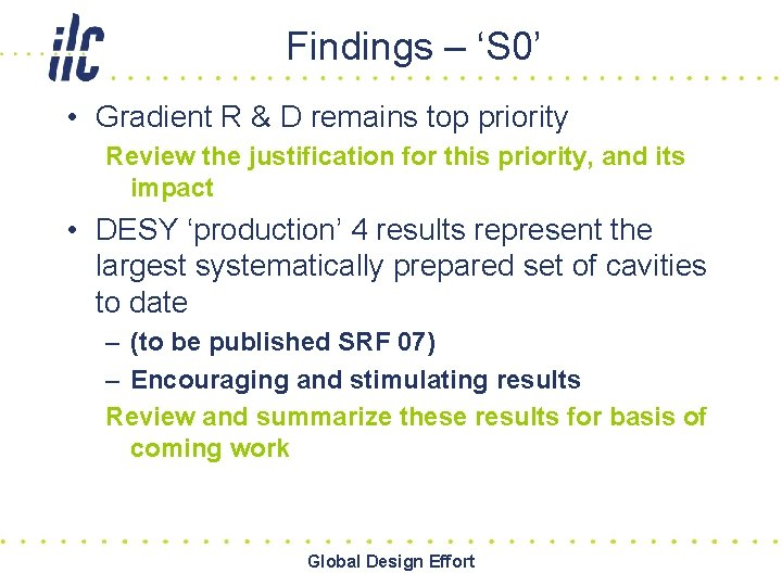 Findings – 'S 0' • Gradient R & D remains top priority Review the