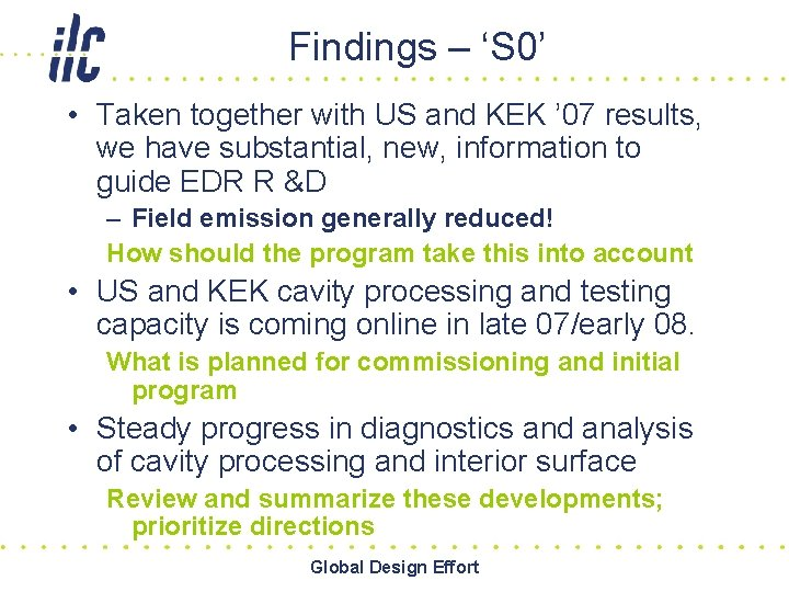 Findings – 'S 0' • Taken together with US and KEK ' 07 results,