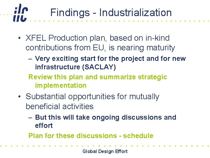 Findings - Industrialization • XFEL Production plan, based on in-kind contributions from EU, is