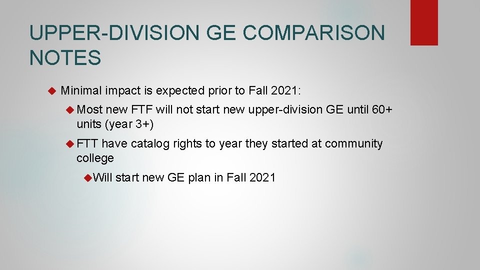 UPPER-DIVISION GE COMPARISON NOTES Minimal impact is expected prior to Fall 2021: Most new