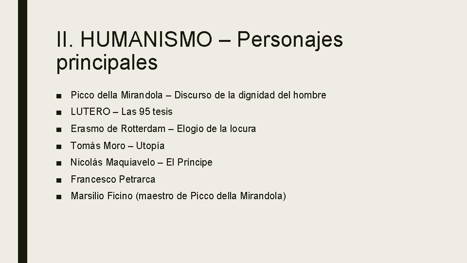 II. HUMANISMO – Personajes principales ■ Picco della Mirandola – Discurso de la dignidad