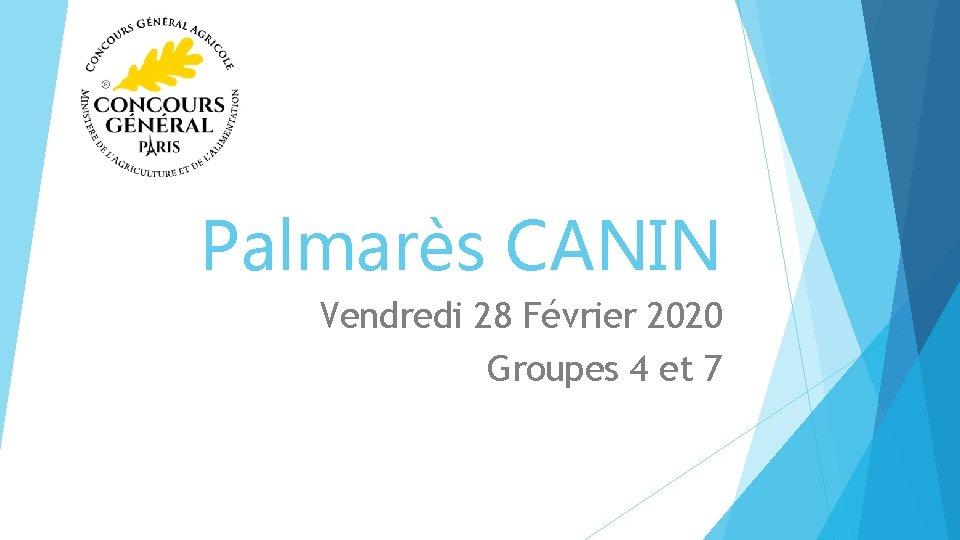 Palmarès CANIN Vendredi 28 Février 2020 Groupes 4 et 7