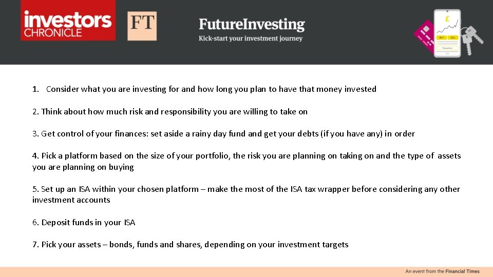 1. Consider what you are investing for and how long you plan to have