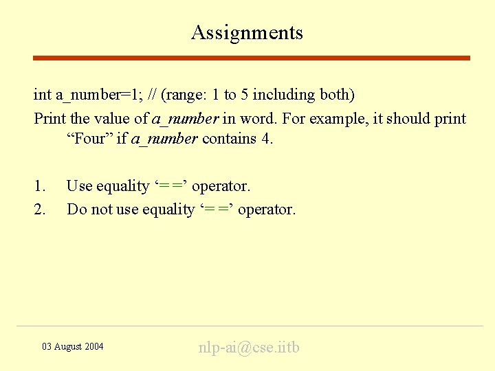 Assignments int a_number=1; // (range: 1 to 5 including both) Print the value of