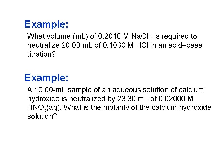 Example: What volume (m. L) of 0. 2010 M Na. OH is required to