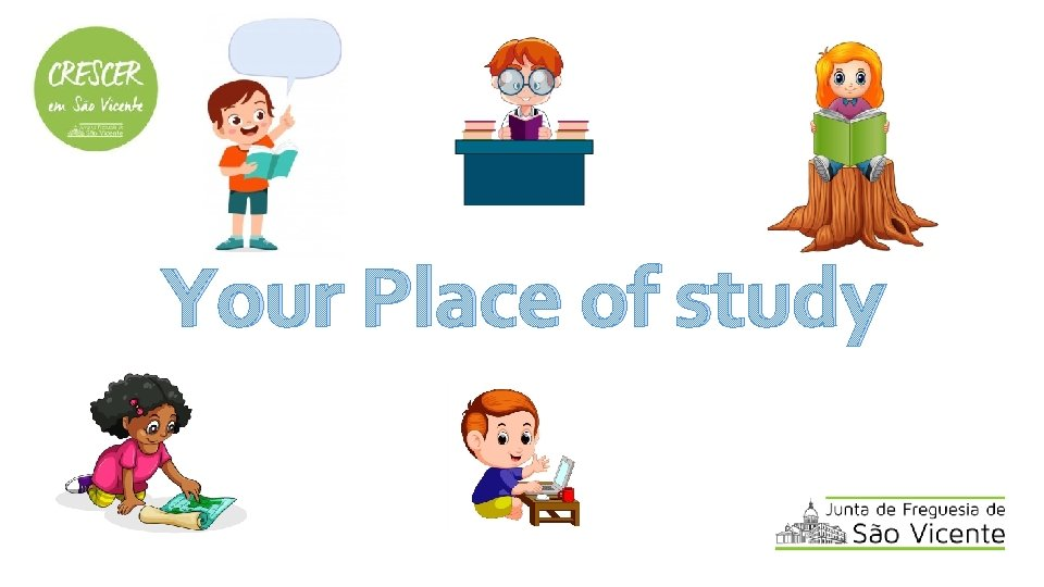 Your Place of study