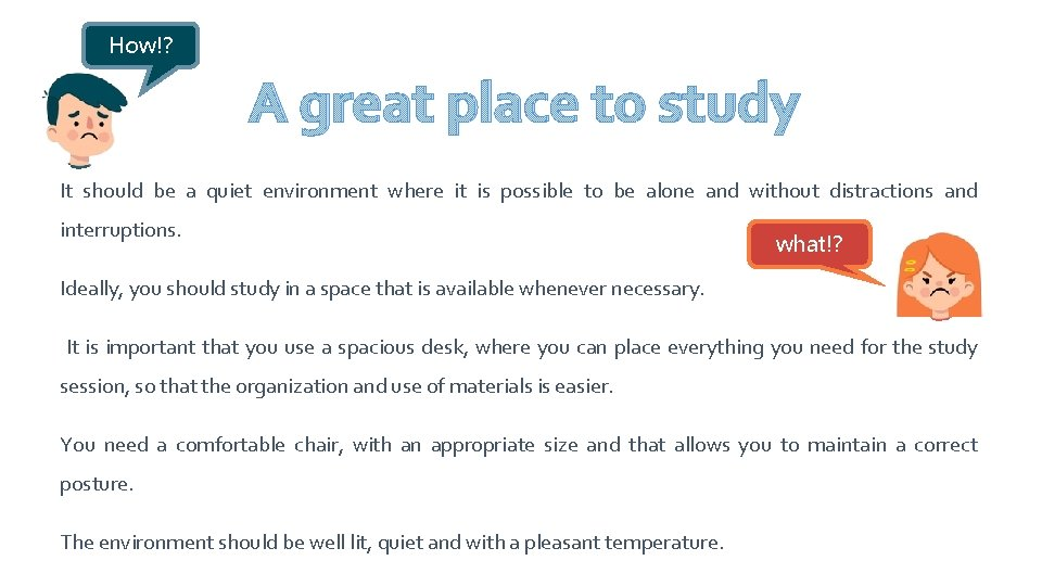 How!? A great place to study It should be a quiet environment where it