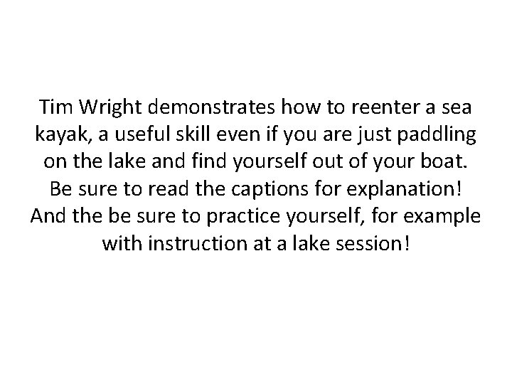 Tim Wright demonstrates how to reenter a sea kayak, a useful skill even if
