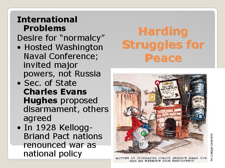 """International Problems Desire for """"normalcy"""" • Hosted Washington Naval Conference; invited major powers, not"""