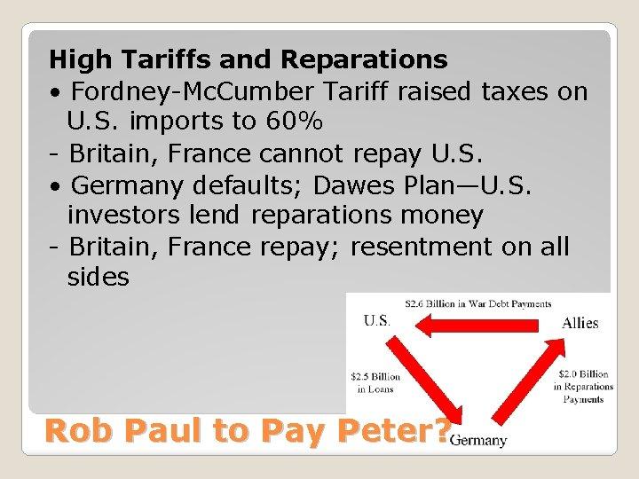 High Tariffs and Reparations • Fordney-Mc. Cumber Tariff raised taxes on U. S. imports