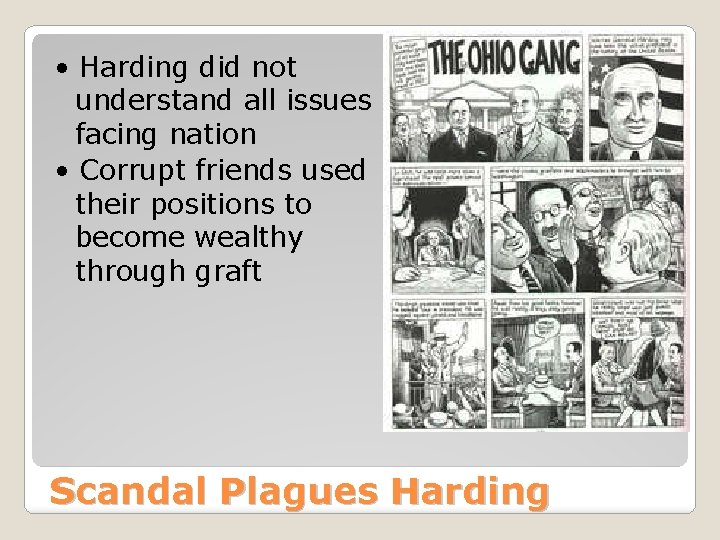 • Harding did not understand all issues facing nation • Corrupt friends used