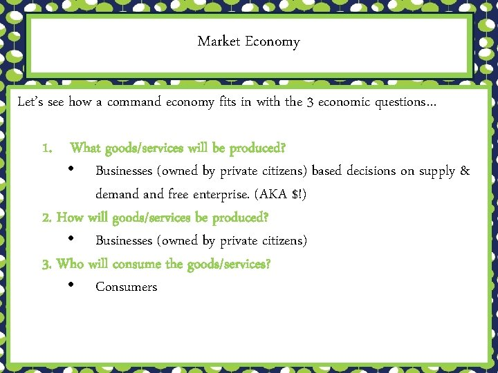 Market Economy Let's see how a command economy fits in with the 3 economic