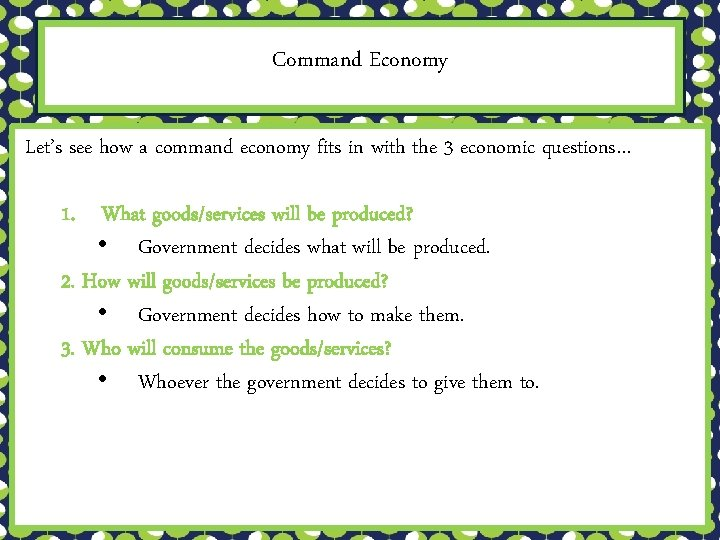 Command Economy Let's see how a command economy fits in with the 3 economic