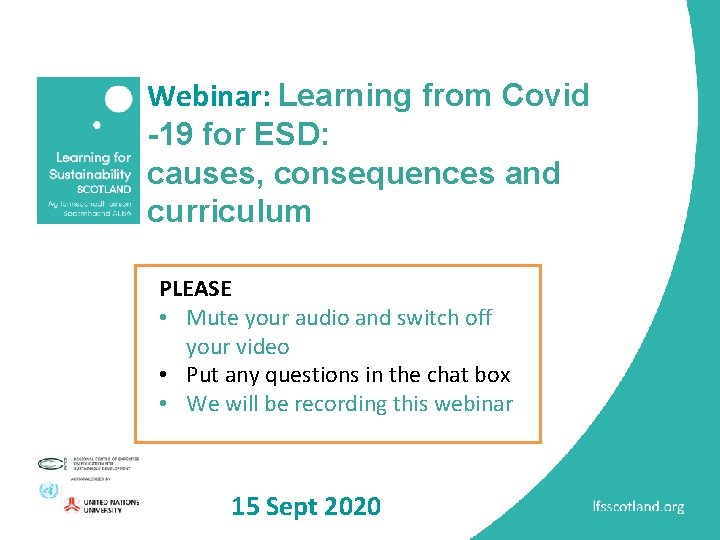 Webinar: Learning from Covid -19 for ESD: causes, consequences and curriculum PLEASE • Mute