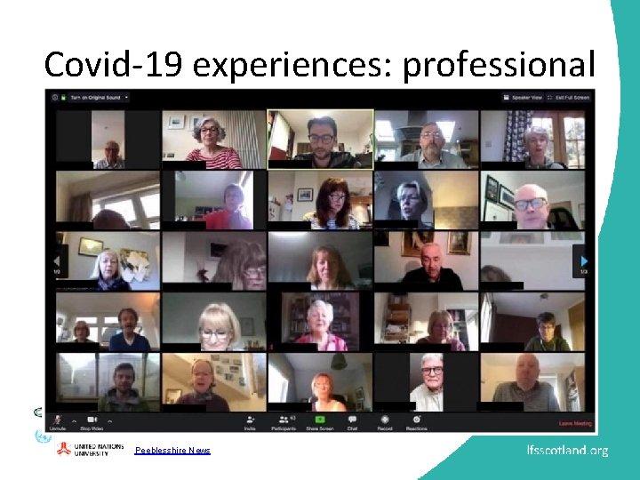 Covid-19 experiences: professional Peeblesshire News