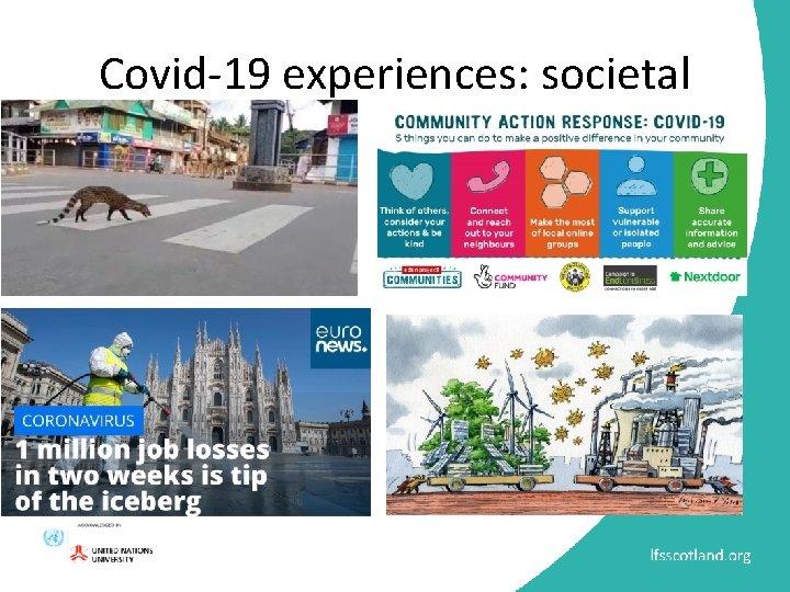 Covid-19 experiences: societal