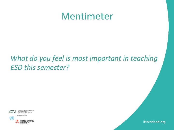 Mentimeter What do you feel is most important in teaching ESD this semester?