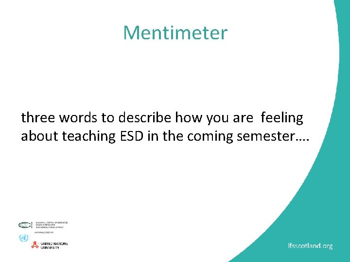 Mentimeter three words to describe how you are feeling about teaching ESD in the