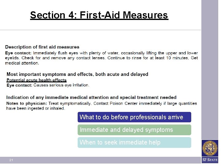 Section 4: First-Aid Measures What to do before professionals arrive Immediate and delayed symptoms