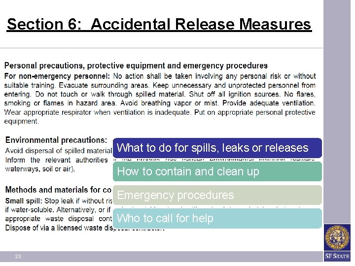 Section 6: Accidental Release Measures What to do for spills, leaks or releases How