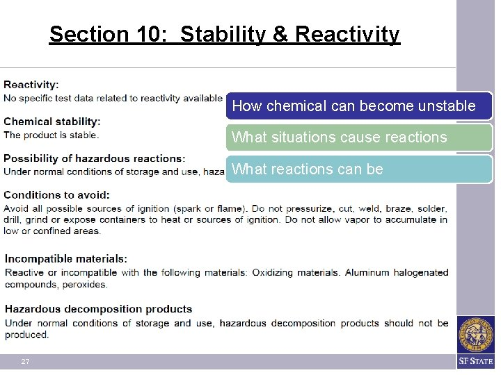 Section 10: Stability & Reactivity How chemical can become unstable What situations cause reactions