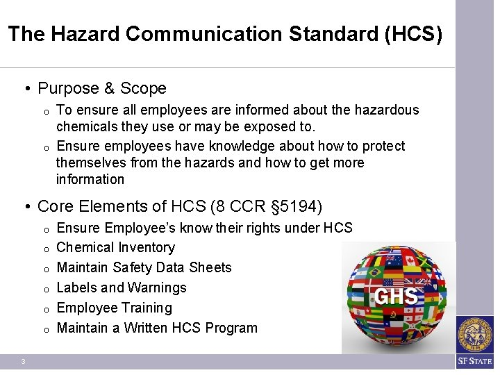 The Hazard Communication Standard (HCS) • Purpose & Scope O O To ensure all