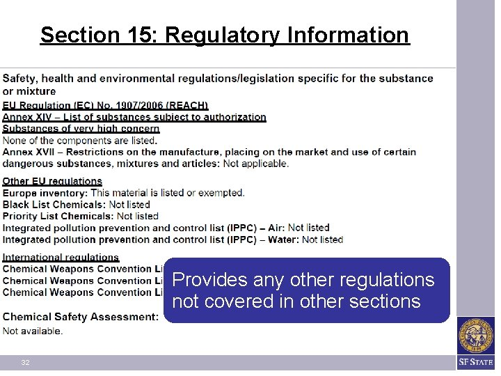 Section 15: Regulatory Information Provides any other regulations not covered in other sections 32