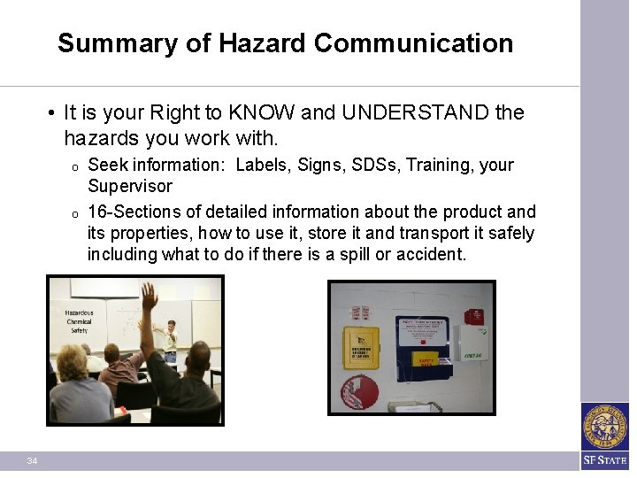 Summary of Hazard Communication • It is your Right to KNOW and UNDERSTAND the
