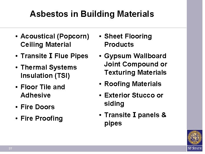 Asbestos in Building Materials • Acoustical (Popcorn) Ceiling Material • Sheet Flooring Products •