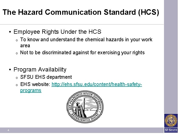 The Hazard Communication Standard (HCS) • Employee Rights Under the HCS O O To