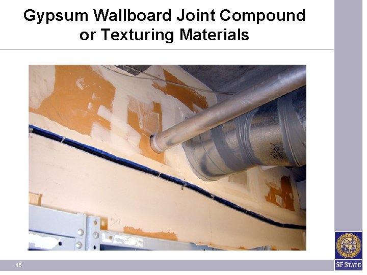 Gypsum Wallboard Joint Compound or Texturing Materials 45