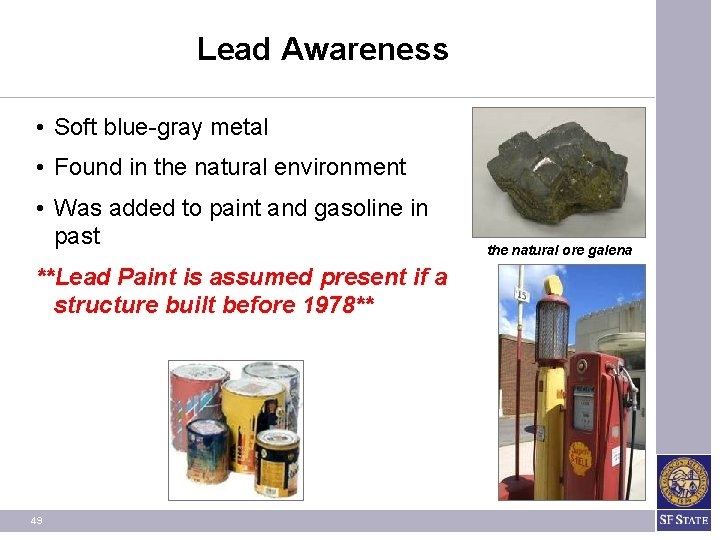 Lead Awareness • Soft blue-gray metal • Found in the natural environment • Was