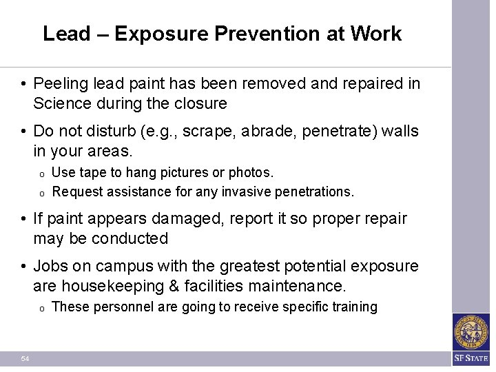 Lead – Exposure Prevention at Work • Peeling lead paint has been removed and