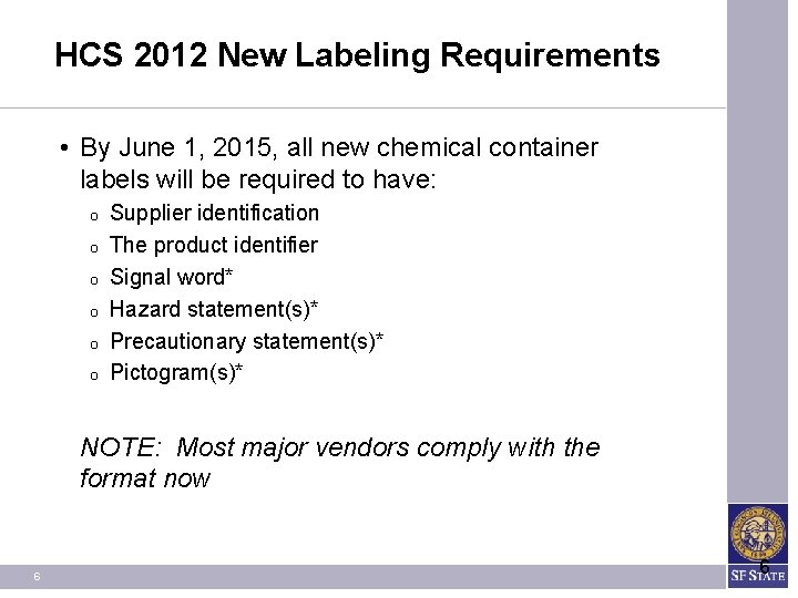 HCS 2012 New Labeling Requirements • By June 1, 2015, all new chemical container