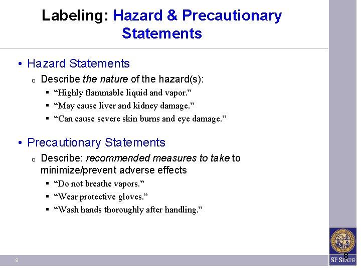 Labeling: Hazard & Precautionary Statements • Hazard Statements O Describe the nature of the