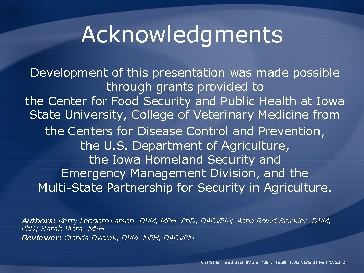 Acknowledgments Development of this presentation was made possible through grants provided to the Center