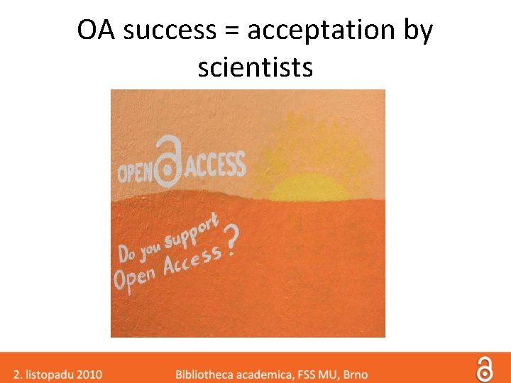OA success = acceptation by scientists