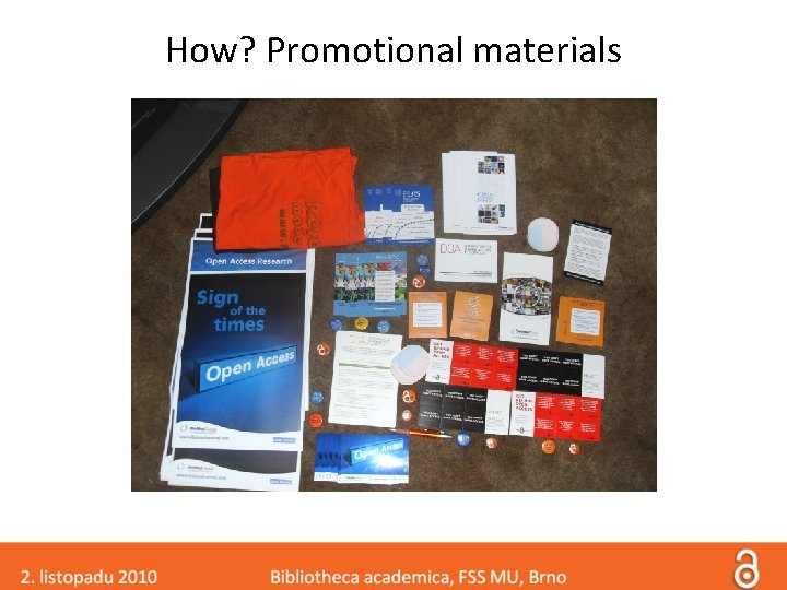 How? Promotional materials