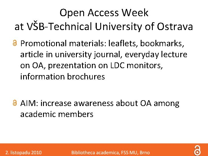 Open Access Week at VŠB-Technical University of Ostrava Promotional materials: leaflets, bookmarks, article in