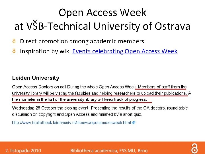 Open Access Week at VŠB-Technical University of Ostrava Direct promotion among academic members Inspiration