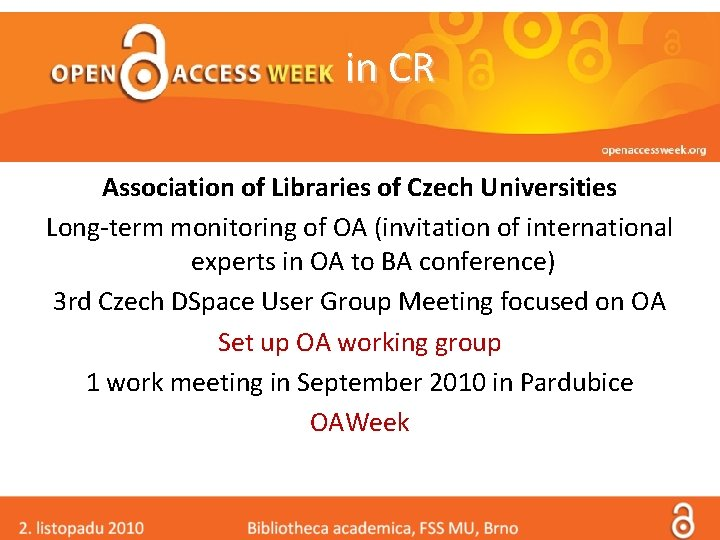 in CR Association of Libraries of Czech Universities Long-term monitoring of OA (invitation of
