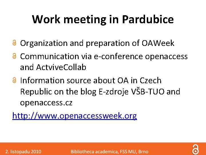 Work meeting in Pardubice Organization and preparation of OAWeek Communication via e-conference openaccess and