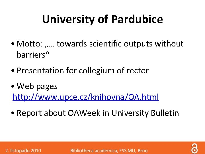 """University of Pardubice • Motto: """"… towards scientific outputs without barriers"""" • Presentation for"""